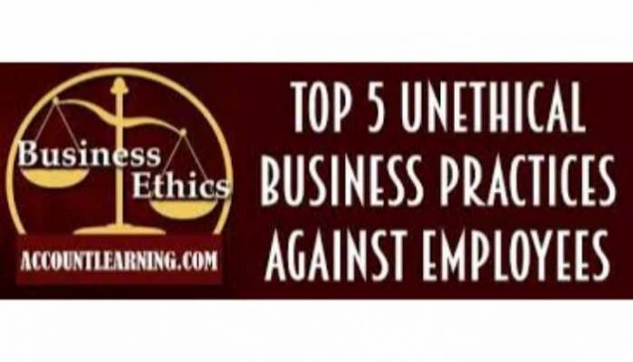 Top Unethical ill-practices of the Businesses